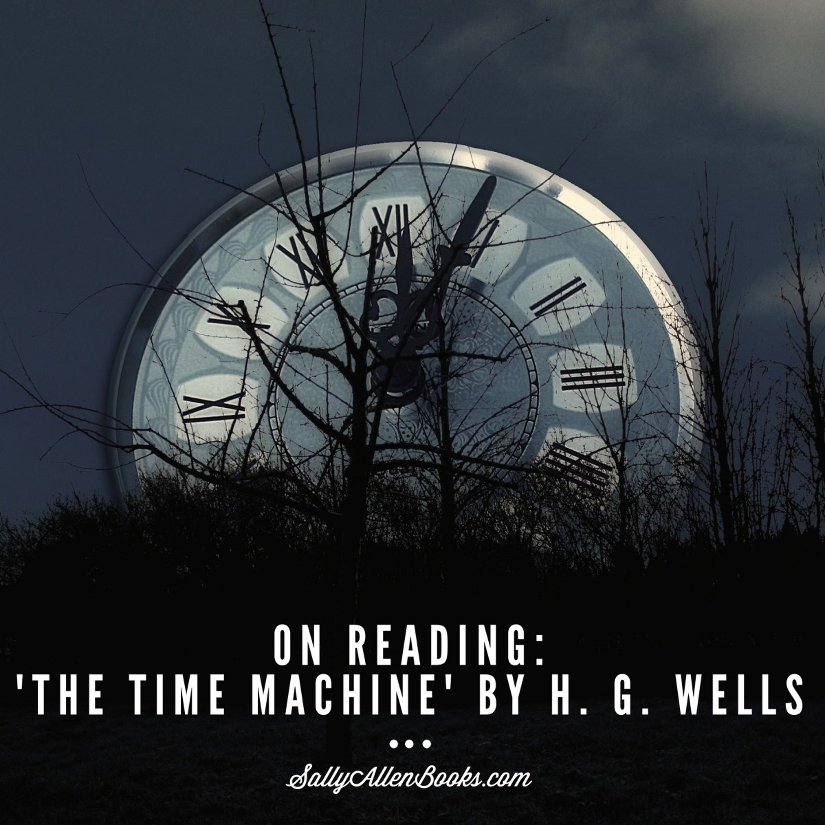 "On Reading ""The Time Machine"" by H. G. Wells"