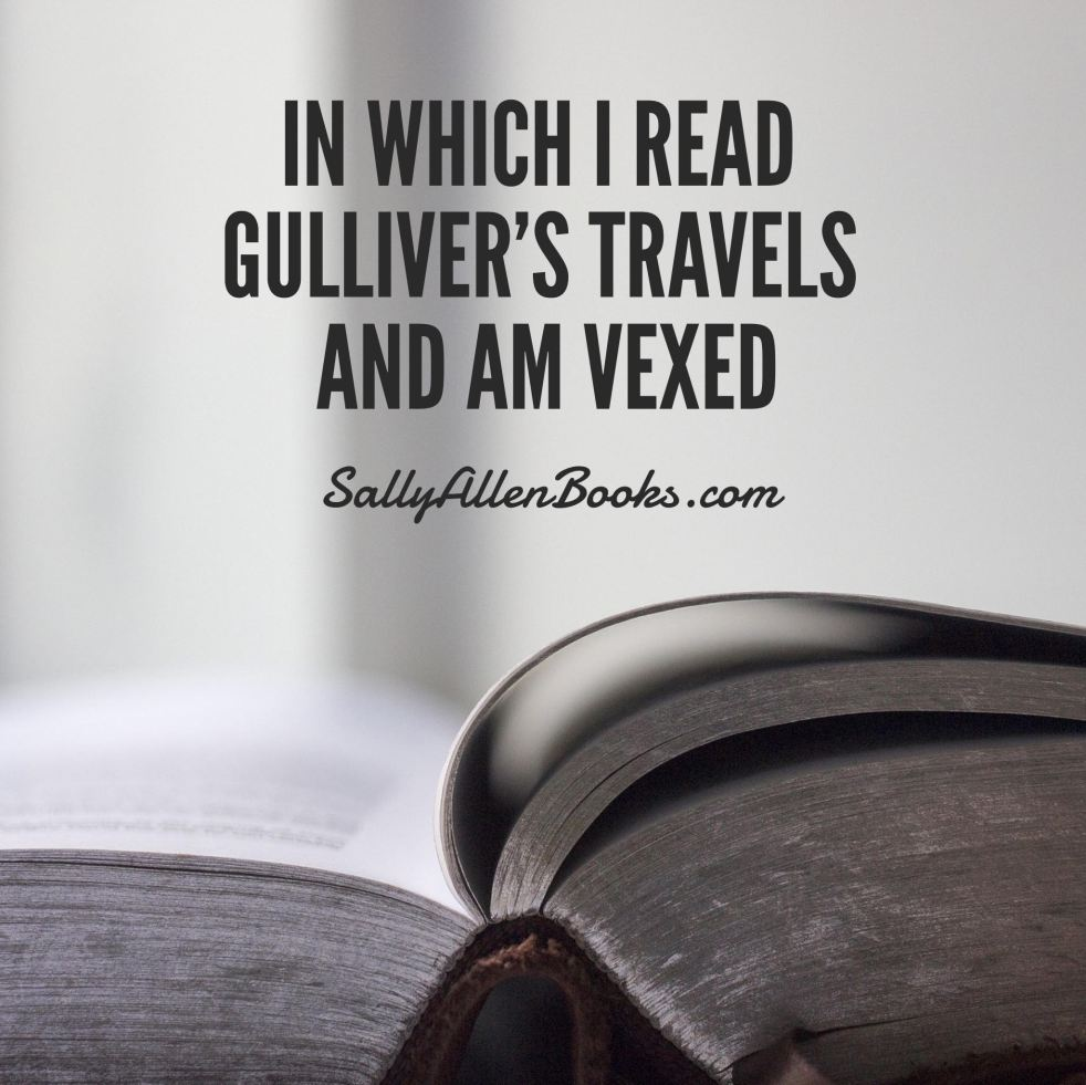 In which I read Gulliver's Travels and am vexed