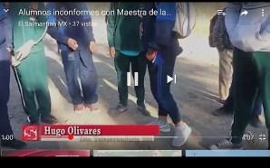 SE INCONFORMAN ALUMNOS CONTRA MAESTRA DE TELESECUNDARIA