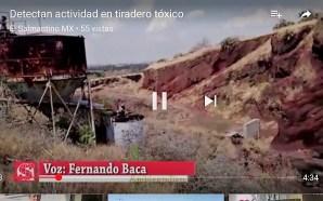 DETECTAN ACTIVIDAD EN TIRADERO DE DESECHOS TÓXICOS DE QUIDESA