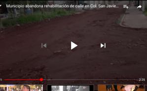 MUNICIPIO ABANDONA REHABILITACIÓN EN COLONIA SAN JAVIER