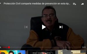 DIRECTOR DE PROTECCIÓN CIVIL, COMPARTE MEDIDAS DE PREVENCIÓN PARA ESTA…