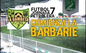 INICIA LA BARBÁRIE, JORNADA 7 FUTBOL 7 PETROLERO