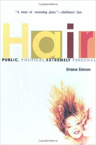 hair, public political extremely personal, diane simon, lemetric, elline surianello