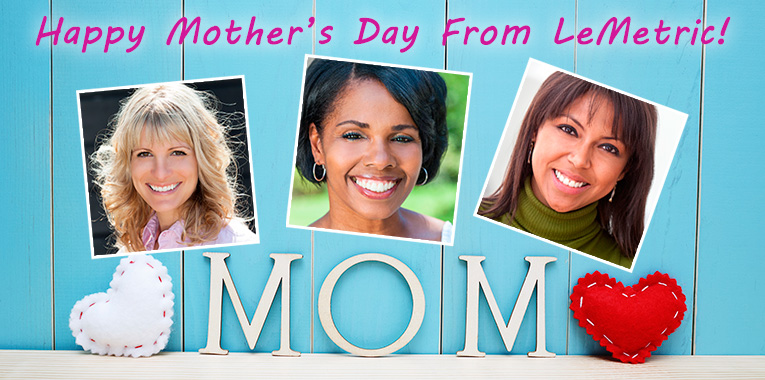 LeMetric Mother's Day Special