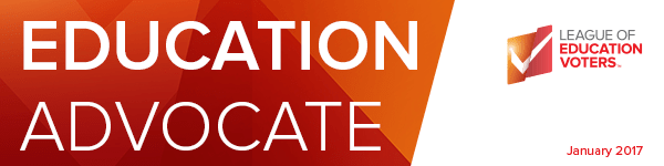 ED Advocate, League of Education Voters Newsletter, January