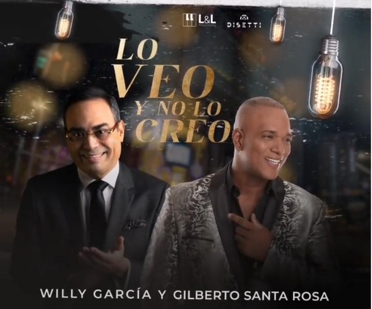 Gilberto-Santa-Rosa-Willy-Garcia- Lo-Veo-y-No-Lo-Creo