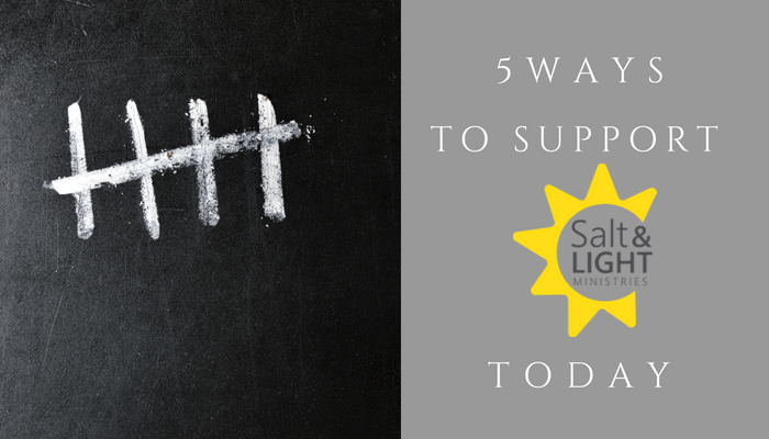 5 WAYS TO SUPPORT SALT & LIGHT TODAY