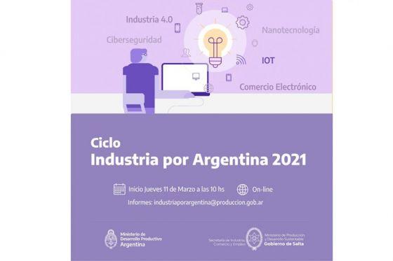 """Comienza el ciclo """"Industria por Argentina 2021"""", organizado por Nación"""