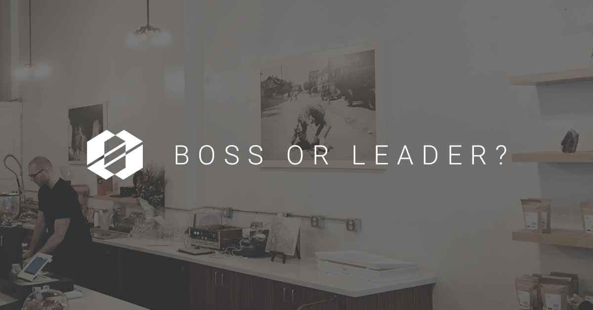 Boss or Leader - High Performance Teams