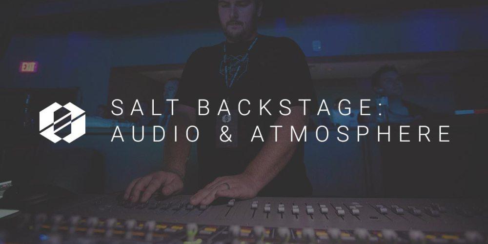 Audio and Atmosphere SALT Backstage