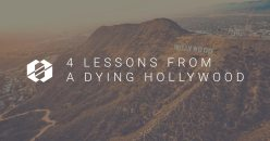4 Lessons From a Dying Hollywood