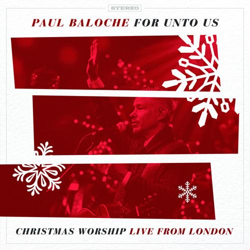 New Worship for Christmas 2017 - Paul Baloche
