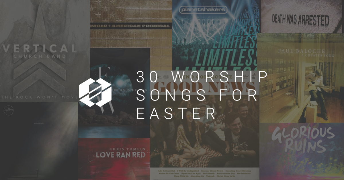 30 Easter Worship Songs