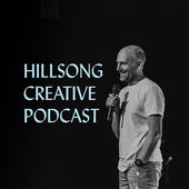 Great Podcasts for Creatives - Hillsong Creative Podcast