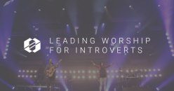 Leading Worship for Introverts