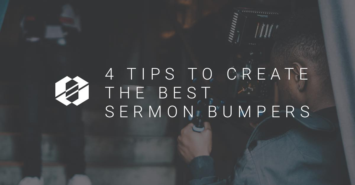 sermon bumpers 4 tips