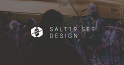 Behind The Scenes:  SALT19 Set Design