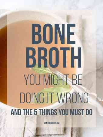 How To Make Bone Broth: You May Be Doing It Wrong
