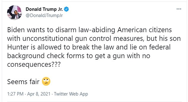 Donald Trump Jr. went after the new gun control measures, and said Hunter Biden was 'allowed to break the law and lie on federal background check forms' to get a firearm