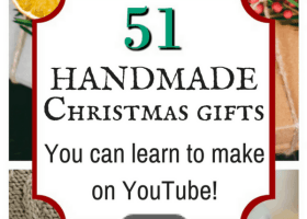 51 Handmade Christmas Gifts (you can learn to make on YouTube!)
