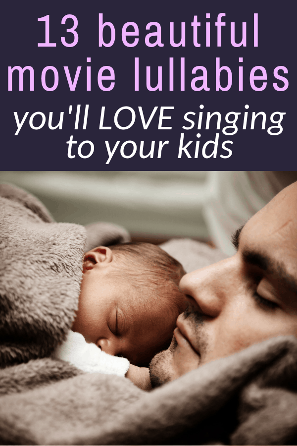 13 beautiful movie lullabies you'll love singing