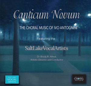 Canticum Novum: The Choral Music of Ivo Antognini