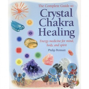 The Complete Guide to Crystal Chakra Healing (Book)