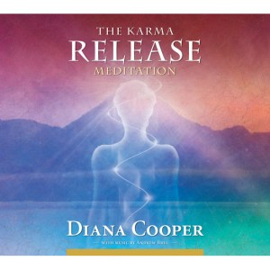 The Karma Release Meditation - Diana Cooper