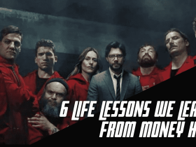 6 Life Lessons We Learnt From Money Heist