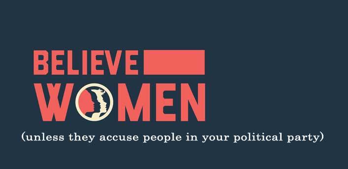 Believe Women…sometimes