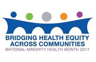 Celebrate National Minority Health Month!