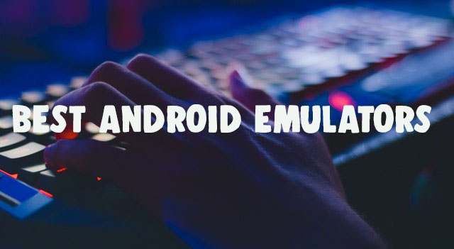 Best Android Emulators for PC 12