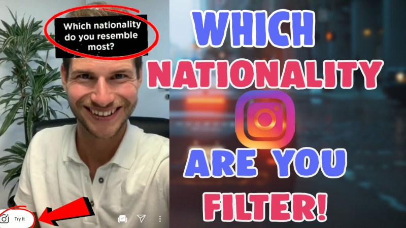 which nationality do you resemble most instagram filter