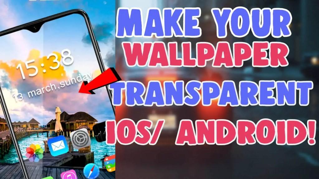 make your wallpaper transparent