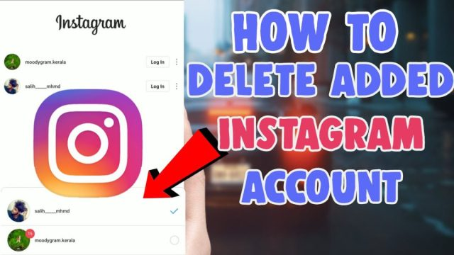 How To Remove An Added Instagram Account On IOS and Android - SALU