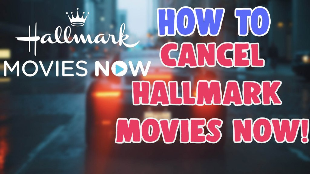 how to cancel hallmark movies now