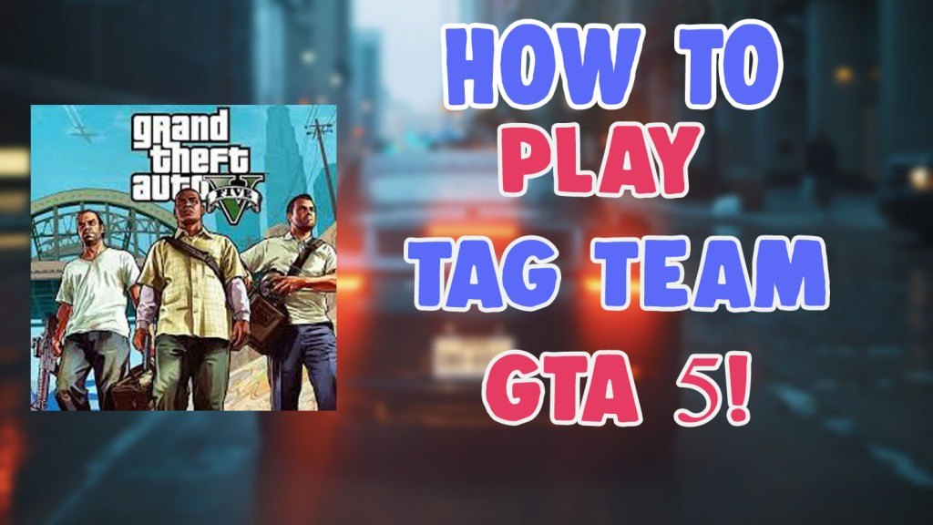 how to play participate in tag team gta 5