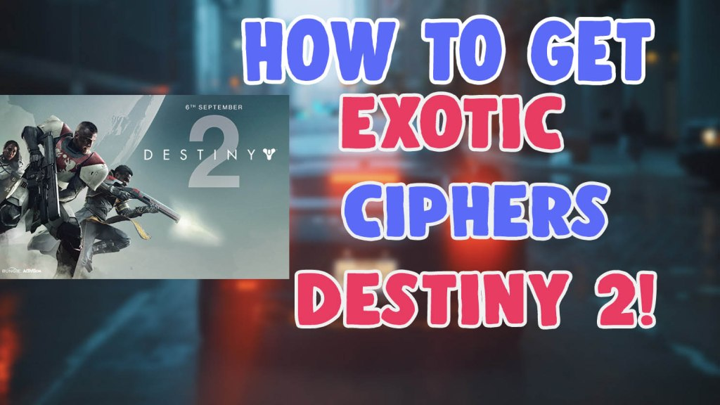 how to get exotic cipher destiny 2