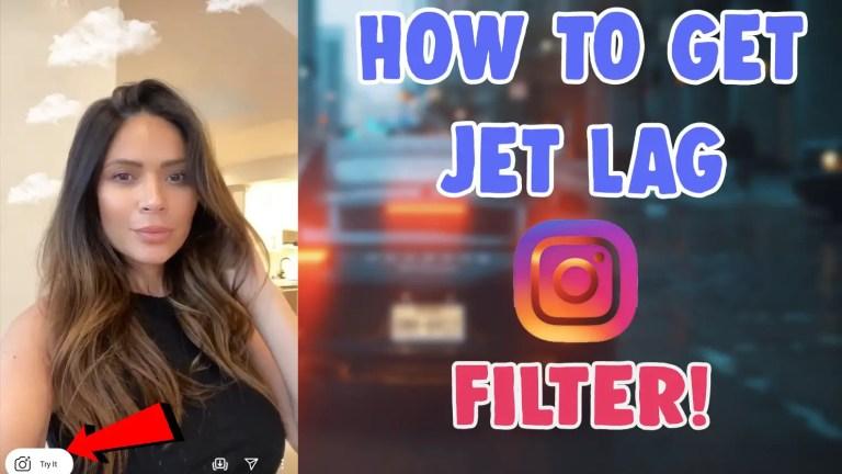 jet lag filter instagram tiktok