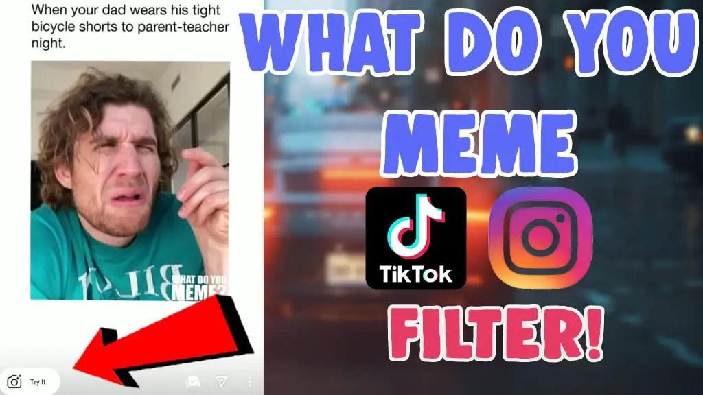 get what do you meme filter instagram tiktok