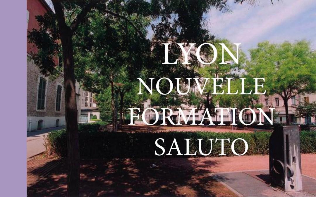 FORMATION SALUTO À LYON – C'est bientôt