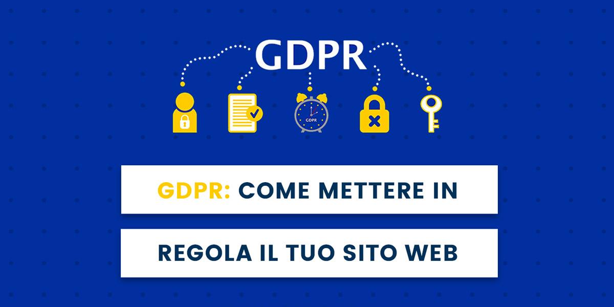 Come mettere in regola sito web per la GDPR