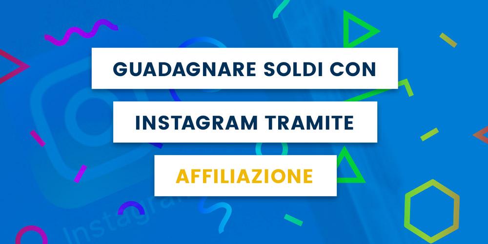 guadagnare soldi con instagram tramite affiliazione