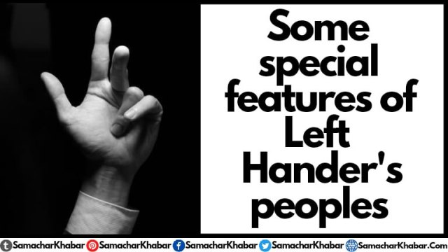Some Special Features of Left Handers