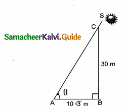 Samacheer Kalvi 10th Maths Guide Chapter 6 Trigonometry Additional Questions 26