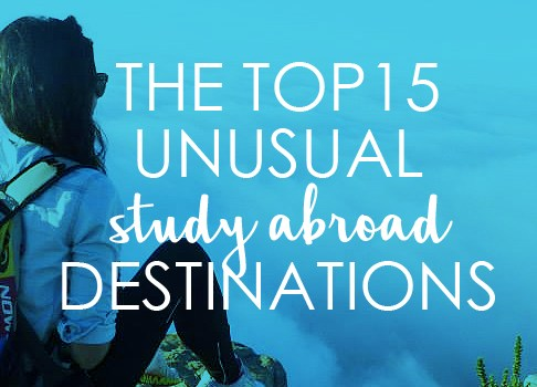 The top 15 unusual study abroad destinations!
