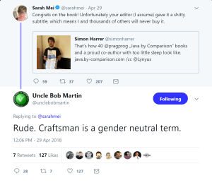 "Uncle bob says; ""Rude. Craftsman is a gender neutral term"""