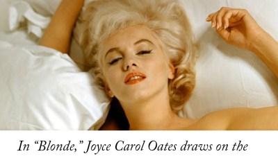 "Joyce Carol Oates's ""Blonde"" Is the Definitive Study of American…"