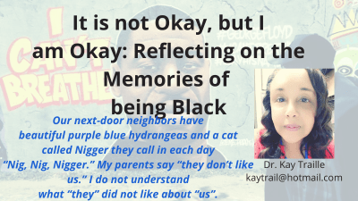 But I am Okay: Reflecting on the Memories of being…